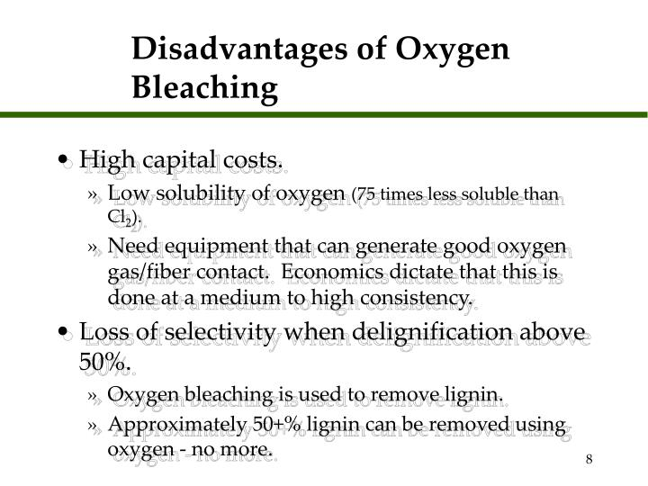 Disadvantages of Oxygen Bleaching