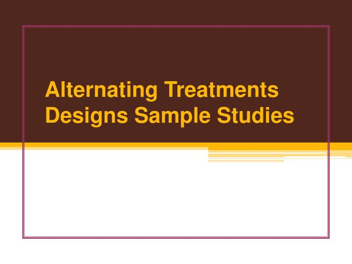 Alternating treatments designs sample studies