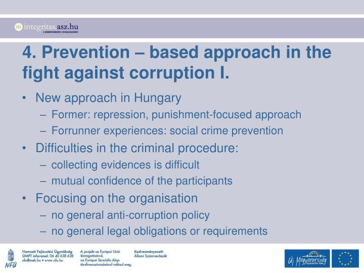 4. Prevention – based approach in the fight against corruption I.