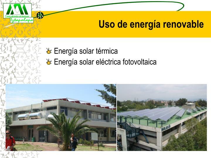 Uso de energía renovable