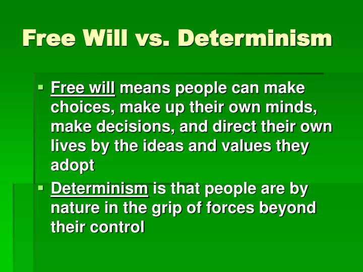 Free Will vs. Determinism