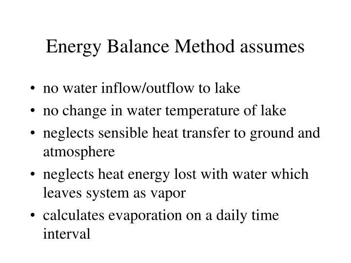 Energy Balance Method assumes