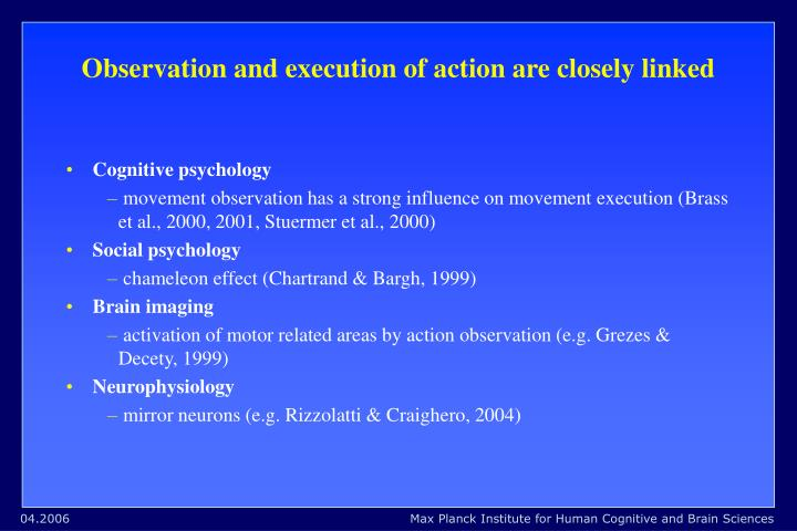 Observation and execution of action are closely linked