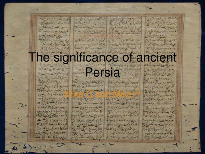 The significance of ancient persia