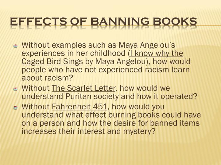 Without examples such as Maya Angelou's experiences in her childhood (