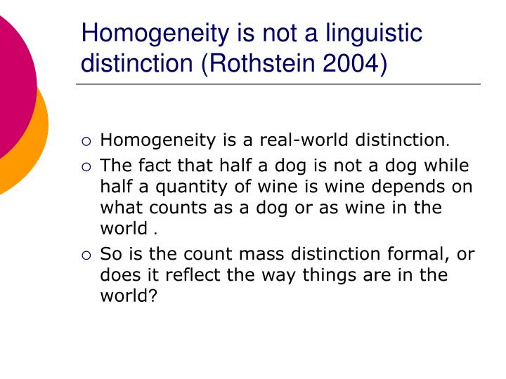 Homogeneity is not a linguistic distinction (Rothstein 2004