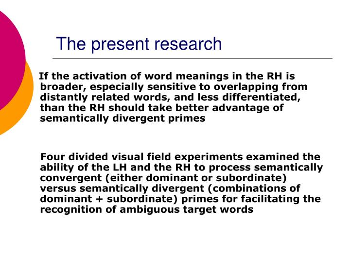 The present research