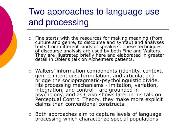 Two approaches to language use and processing
