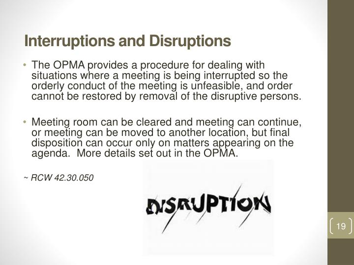 Interruptions and Disruptions