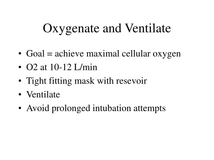 Oxygenate and Ventilate