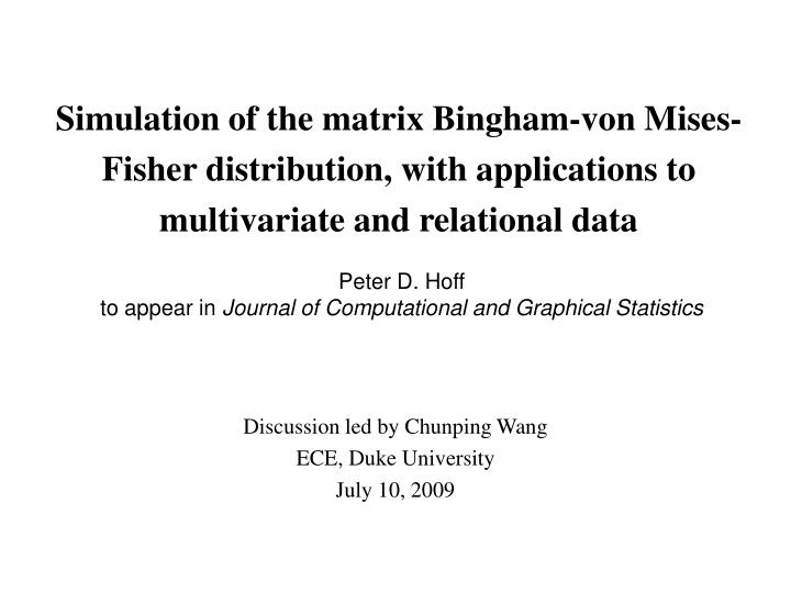 Simulation of the matrix Bingham-von Mises-Fisher distribution, with applications to multivariate and relational data