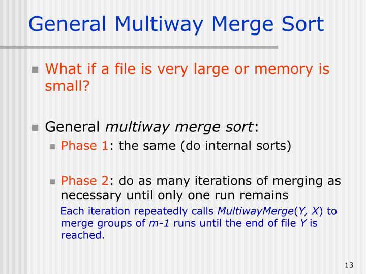 General Multiway Merge Sort