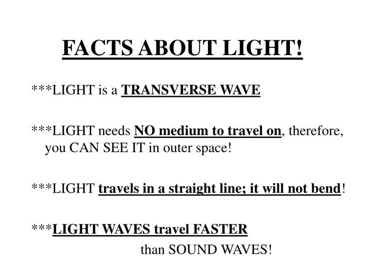 FACTS ABOUT LIGHT!