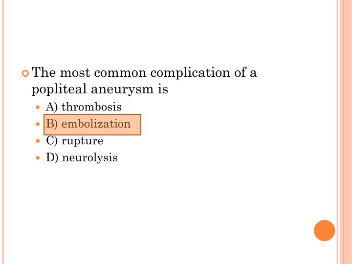 The most common complication of a popliteal aneurysm is