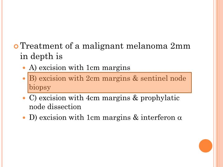Treatment of a malignant melanoma 2mm in depth is