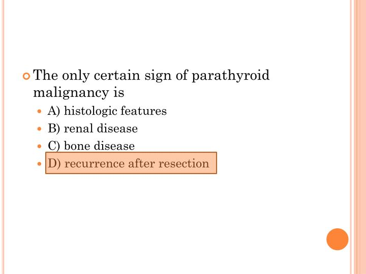 The only certain sign of parathyroid malignancy is