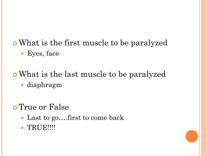 What is the first muscle to be paralyzed