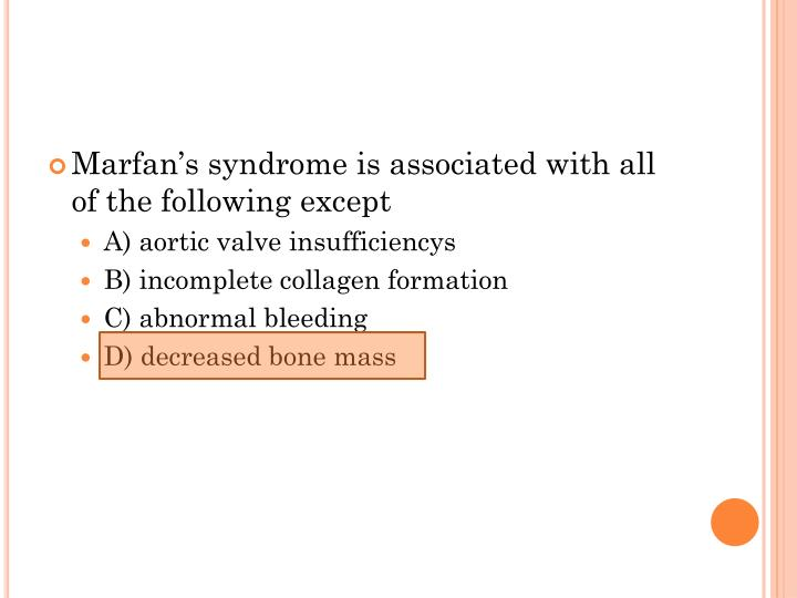 Marfan's syndrome is associated with all of the following except