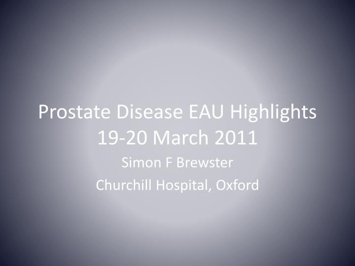 Prostate disease eau highlights 19 20 march 2011
