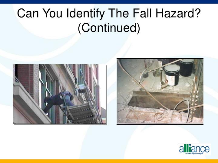 Can You Identify The Fall Hazard? (Continued)