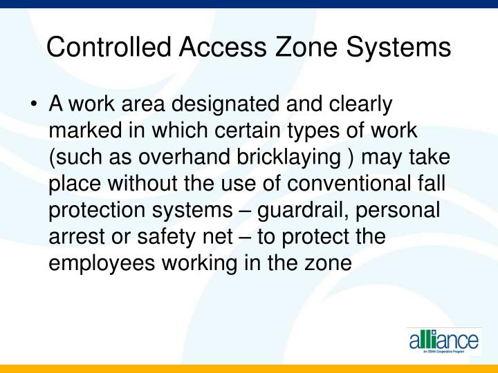 Controlled Access Zone Systems