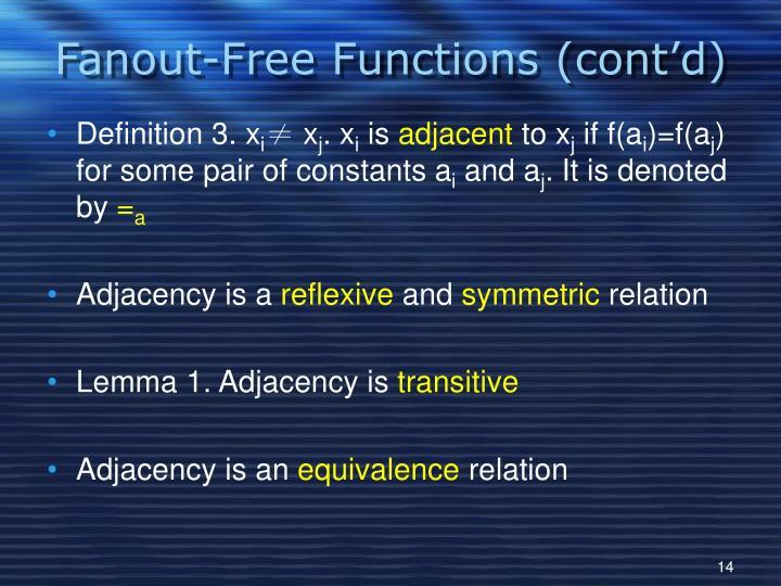 Fanout-Free Functions (cont'd)
