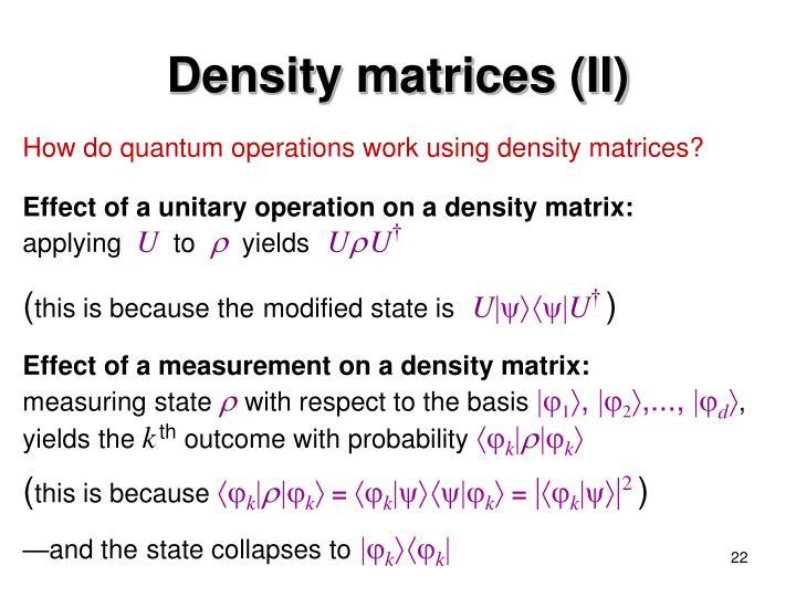 Density matrices (II)