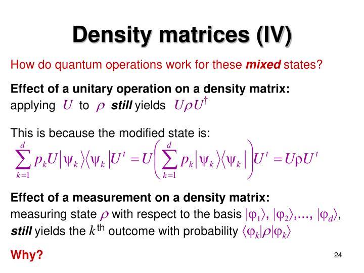Density matrices (IV)