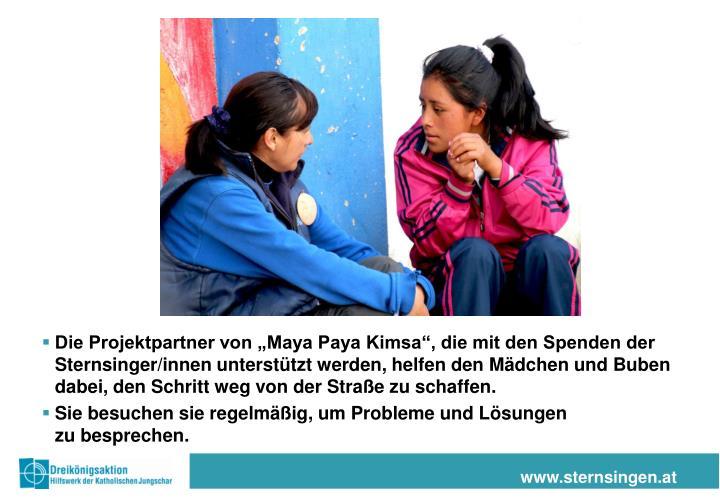 """Die Projektpartner von """"Maya Paya Kimsa"""", die mit den Spenden der Sternsinger/innen unterstützt werden, helfen den Mädchen und Buben dabei, den Schritt weg von der Straße zu schaffen."""