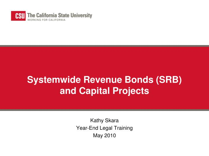 Systemwide Revenue Bonds (SRB) and Capital Projects