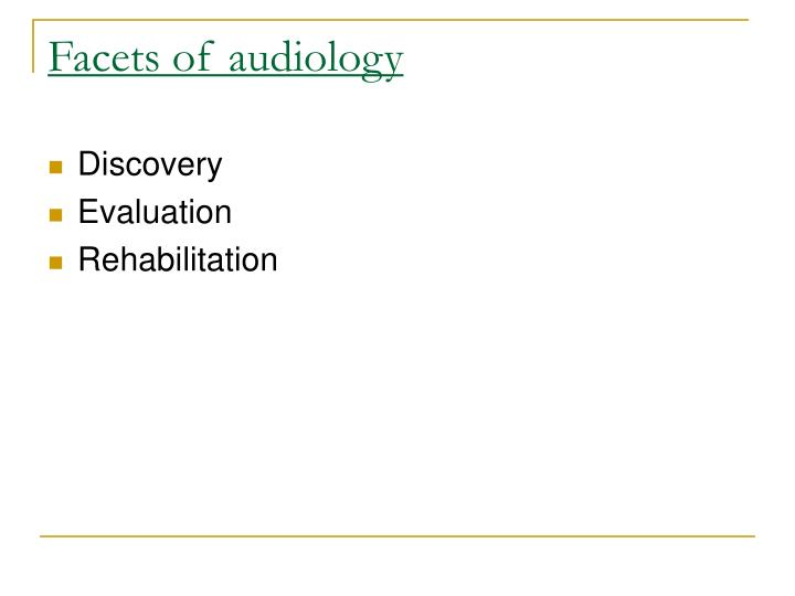 Facets of audiology
