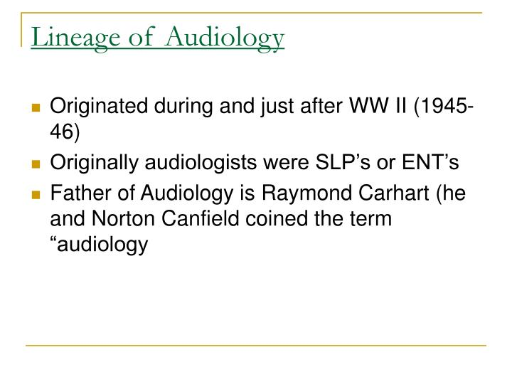 Lineage of Audiology