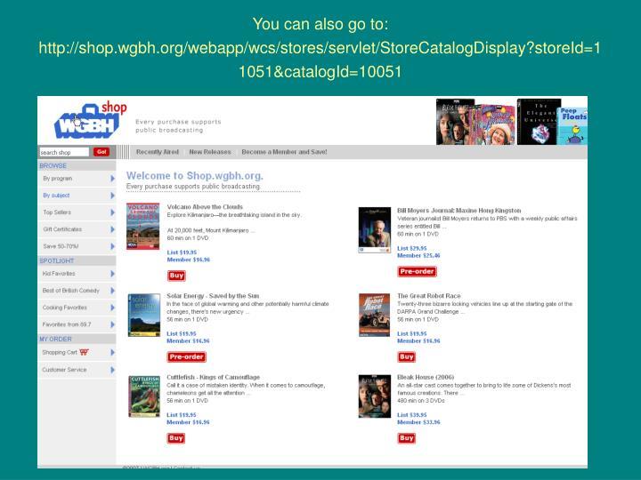 You can also go to: http://shop.wgbh.org/webapp/wcs/stores/servlet/StoreCatalogDisplay?storeId=11051&catalogId=10051