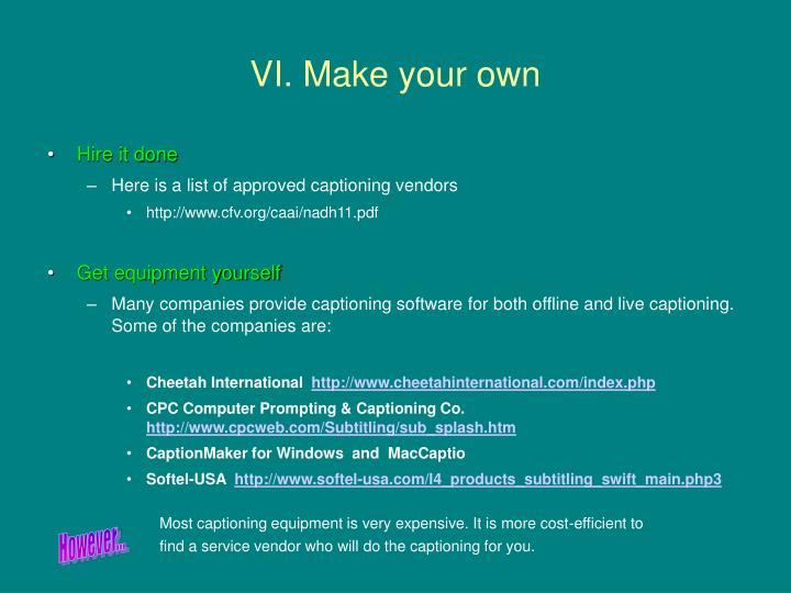 VI. Make your own
