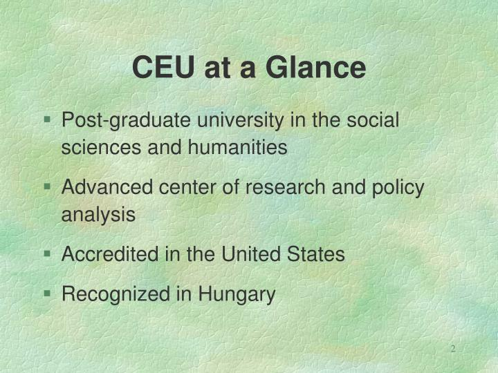 CEU at a Glance