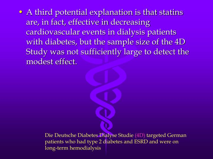 A third potential explanation is that statins are, in fact,