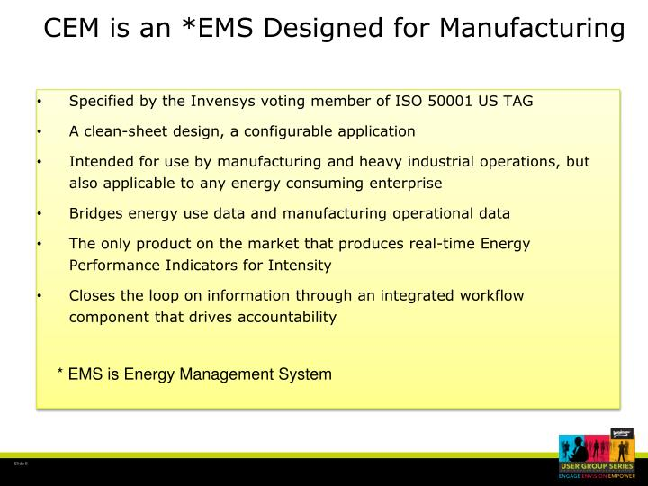 CEM is an *EMS Designed for Manufacturing