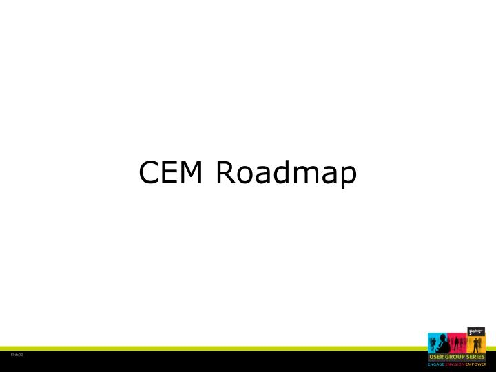 CEM Roadmap