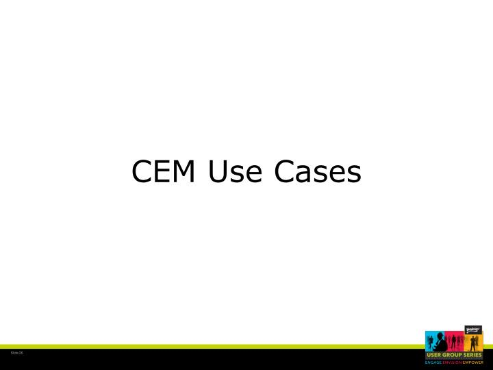 CEM Use Cases