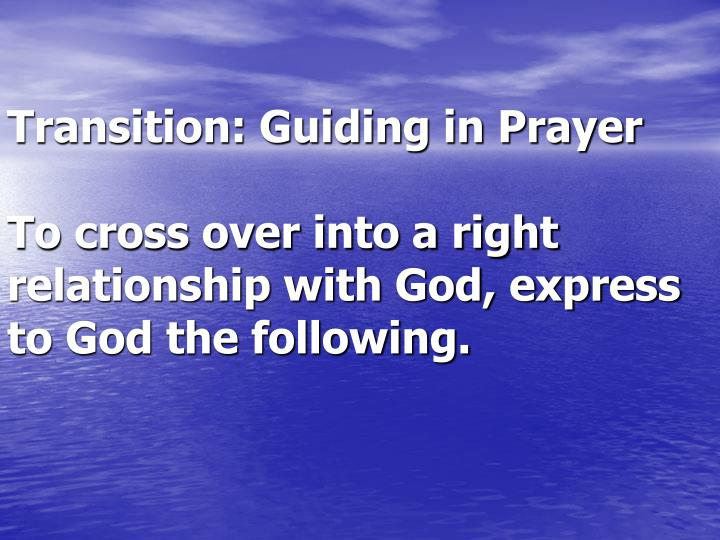 Transition: Guiding in Prayer