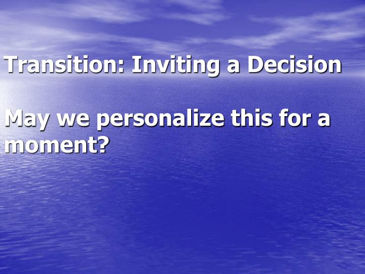 Transition: Inviting a Decision