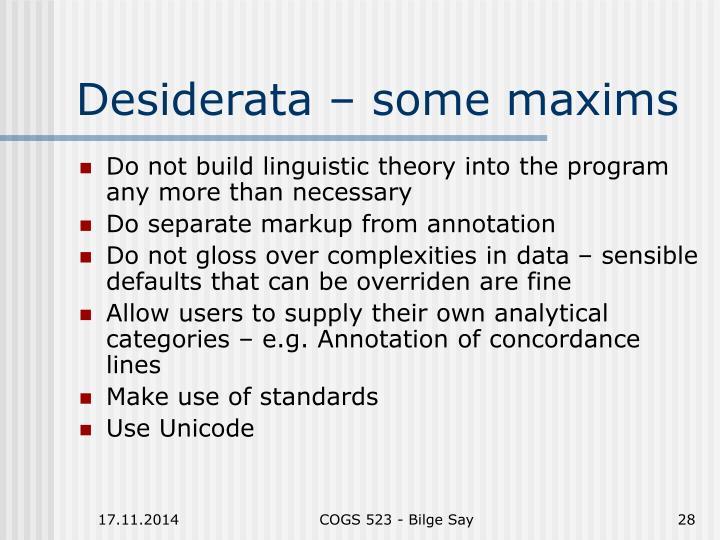 Desiderata – some maxims