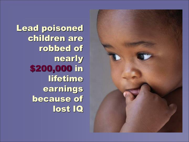 Lead poisoned children are robbed of nearly
