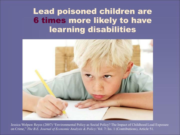 Lead poisoned children are