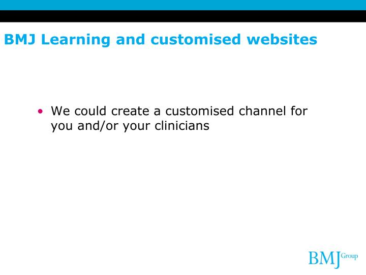 BMJ Learning and customised websites