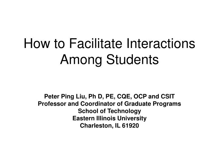 How to facilitate interactions among students