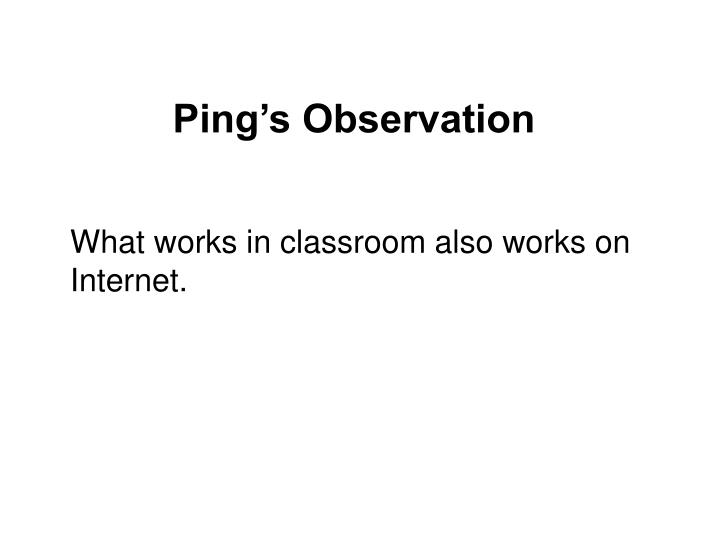 Ping's Observation