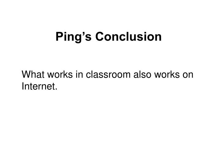 Ping's Conclusion