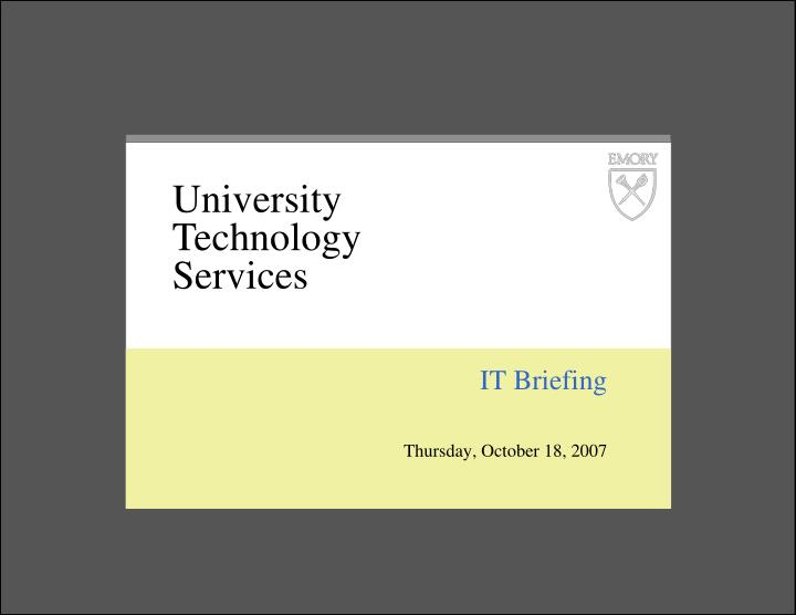 it briefing thursday october 18 2007