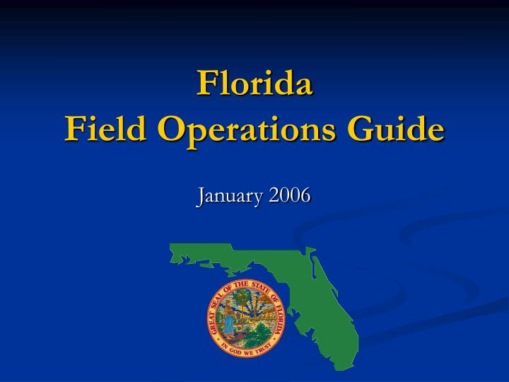 Florida field operations guide